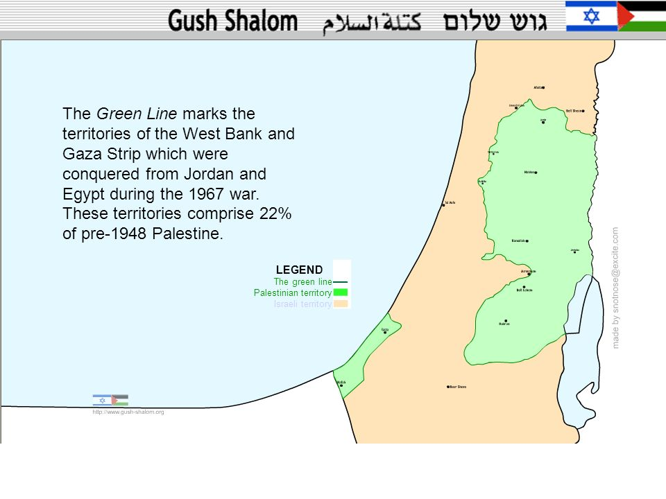 The Green Line marks the territories of the West Bank and Gaza Strip which were conquered from Jordan and Egypt during the 1967 war. These territories