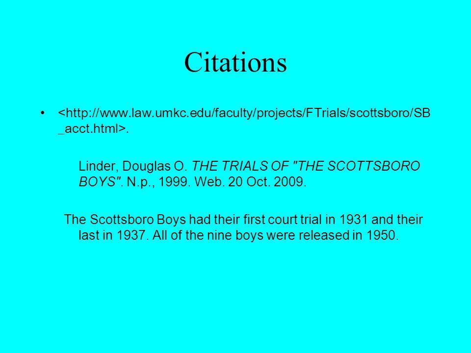 Citations. Linder, Douglas O. THE TRIALS OF THE SCOTTSBORO BOYS .