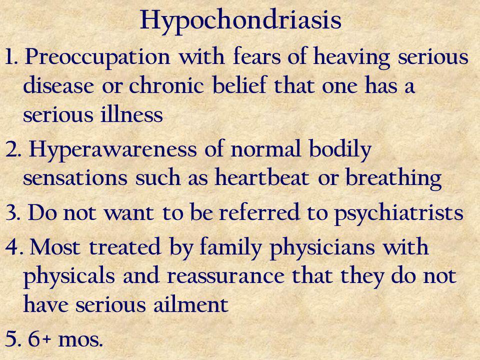Hypochondriasis 1.