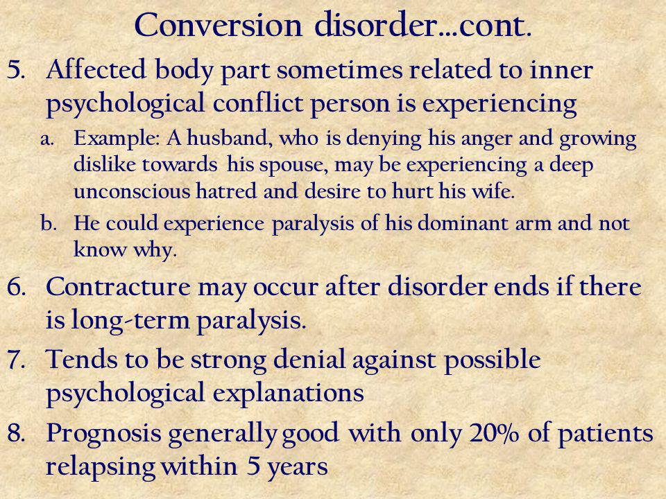 Conversion disorder…cont. 5.