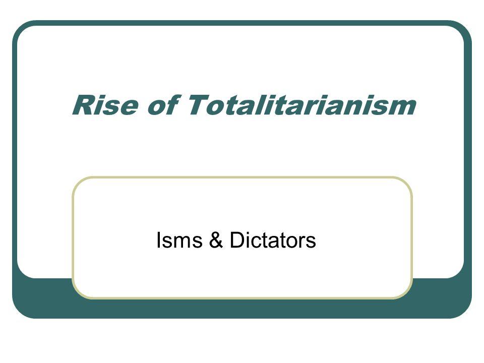 Rise of Totalitarianism Isms & Dictators