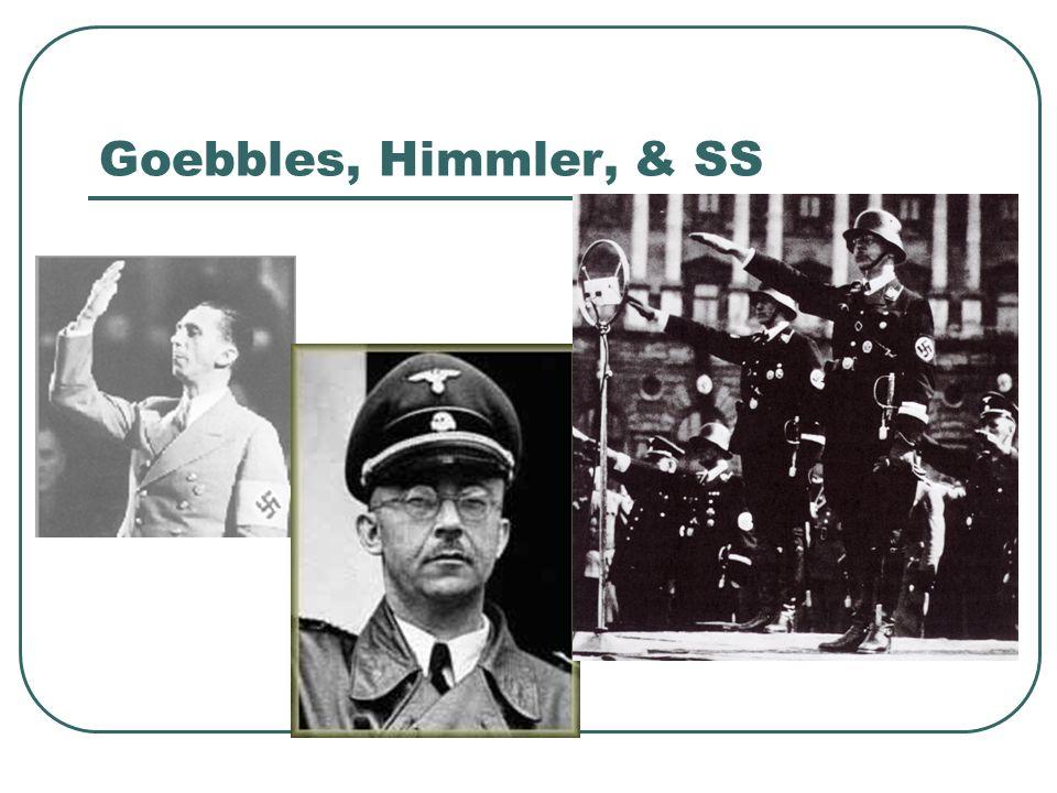 Goebbles, Himmler, & SS