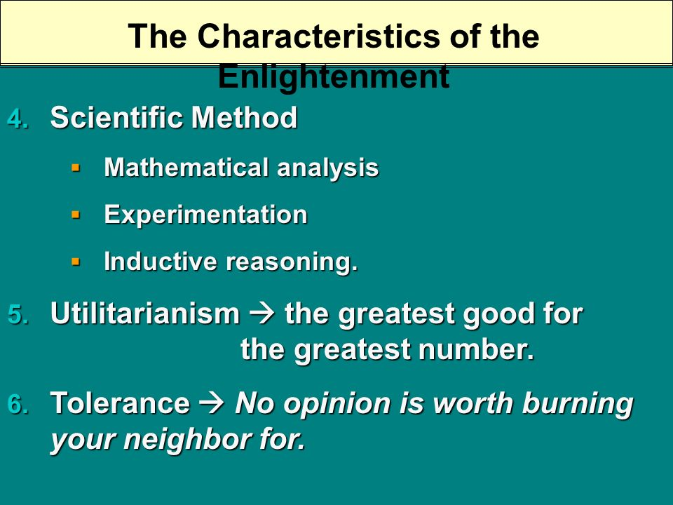 The Characteristics of the Enlightenment 1. Rationalism reason is the arbiter of all things.