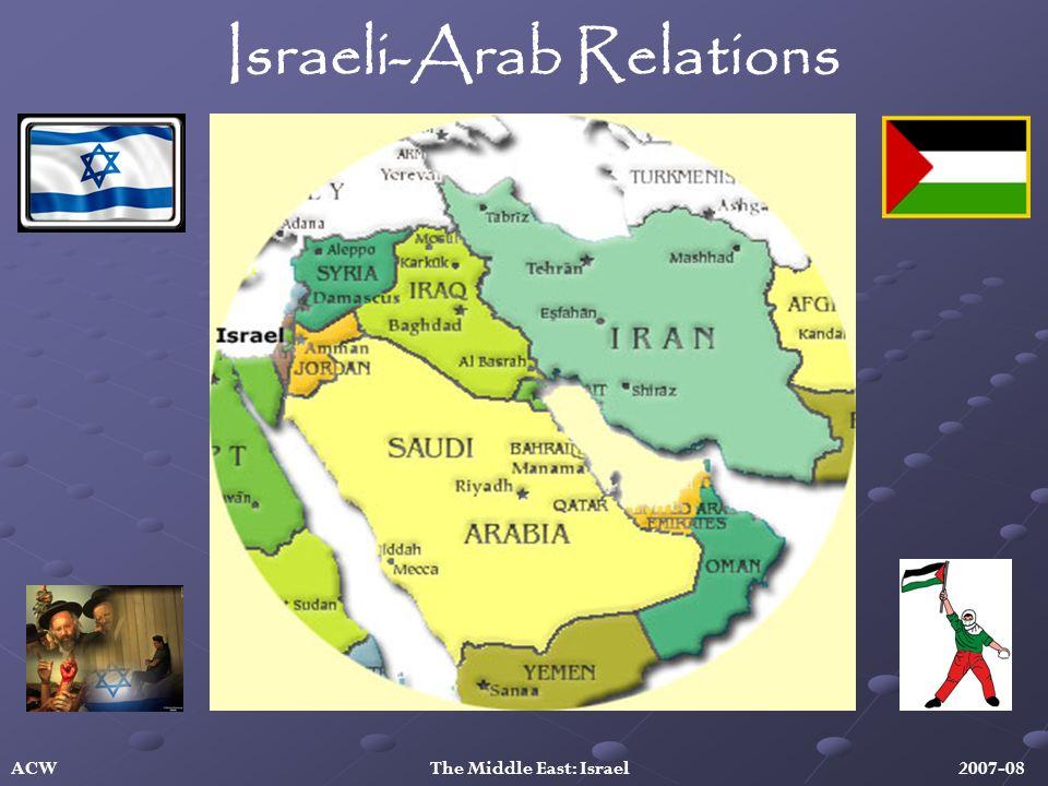 Israeli-Arab Relations ACW The Middle East: Israel 2007-08