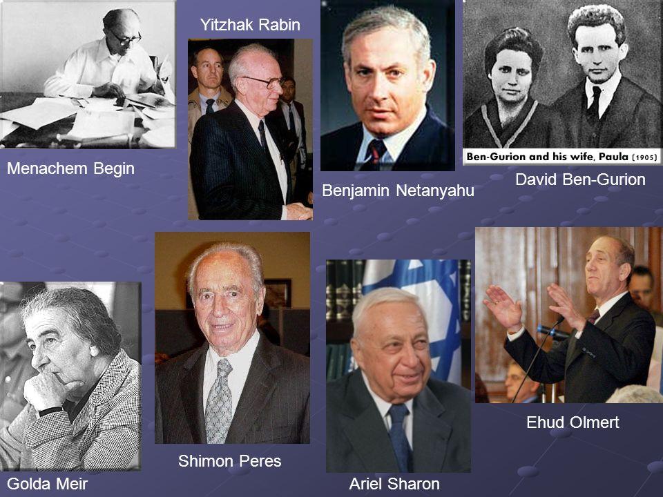 Ehud Olmert Menachem Begin Golda Meir Shimon Peres Yitzhak Rabin Benjamin Netanyahu Ariel Sharon David Ben-Gurion