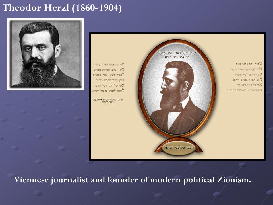 Viennese journalist and founder of modern political Zionism. Theodor Herzl (1860-1904)