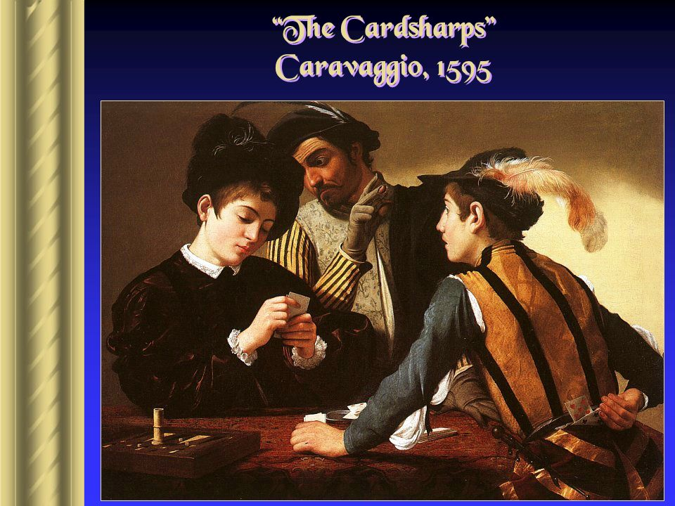 Calling of St. Matthew Caravaggio Ordinary people, everyday events. Faith open to all!
