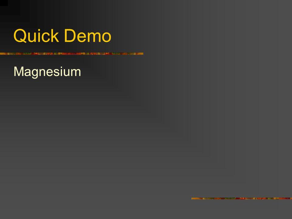 Quick Demo Magnesium