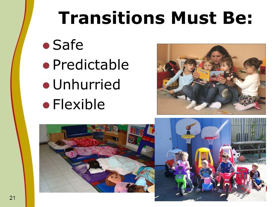 Transitions Must Be: Safe Predictable Unhurried Flexible 21