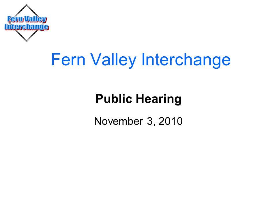 Fern Valley Interchange Public Hearing November 3, 2010