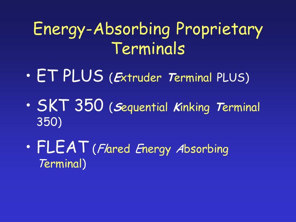 Energy-Absorbing Proprietary Terminals ET PLUS (Extruder Terminal PLUS) SKT 350 (Sequential Kinking Terminal 350) FLEAT (Flared Energy Absorbing Termi