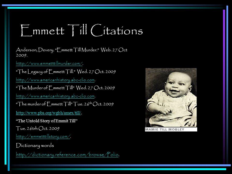 Emmett Till Citations Anderson, Devery. Emmett Till Murder.