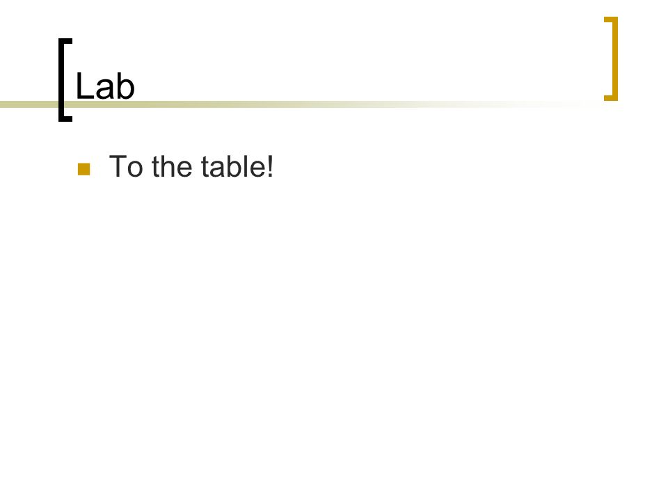 Lab To the table!