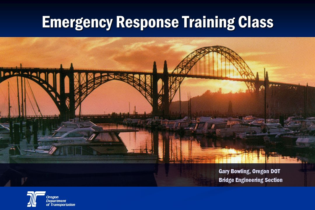 Oregon Department of Transportation Emergency Response Kits (Contents of Notebooks) Specified Route Specified Route Possible Alternate Routes Possible Alternate Routes Map Map Bridge Inventory for both routes Bridge Inventory for both routes Damage Assessment Forms Damage Assessment Forms Bridge Tagging Instructions & Markers Bridge Tagging Instructions & Markers