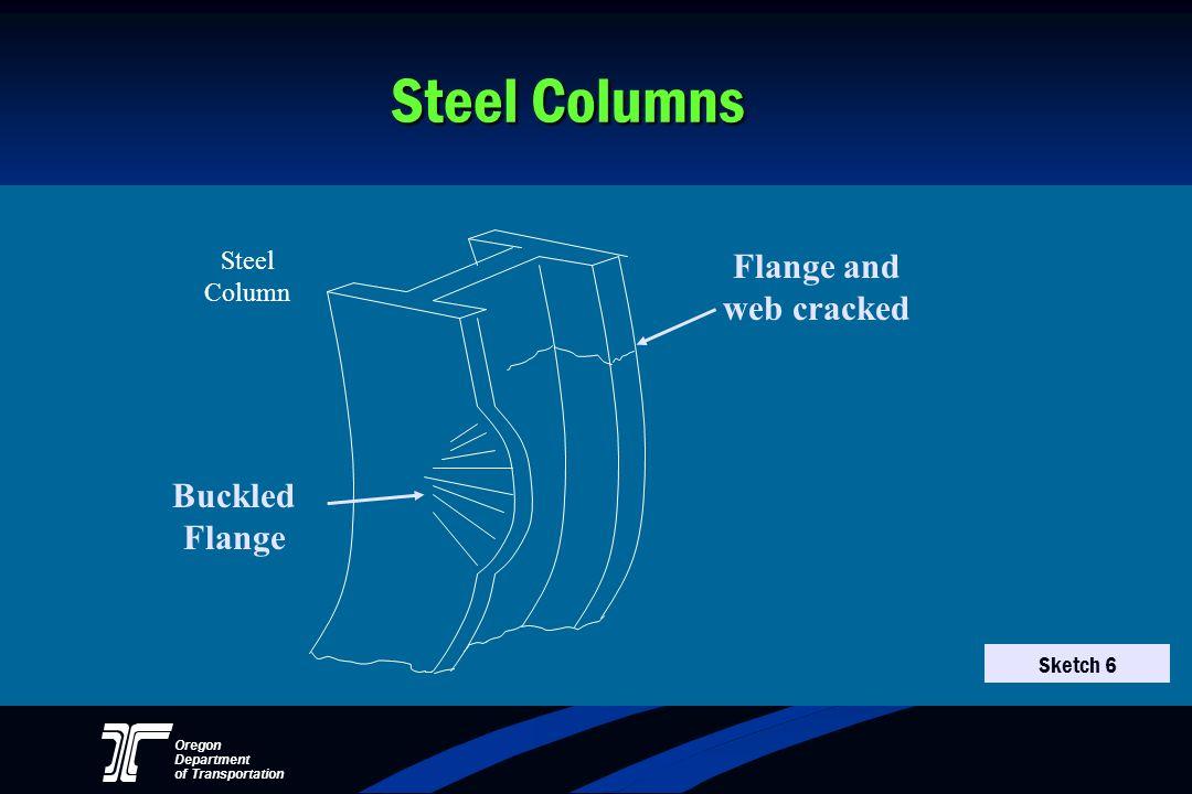 Oregon Department of Transportation Steel Columns Buckled Flange Steel Column Flange and web cracked Sketch 6