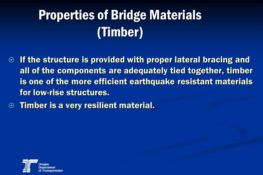 Oregon Department of Transportation Properties of Bridge Materials (Timber) ¤ If the structure is provided with proper lateral bracing and all of the