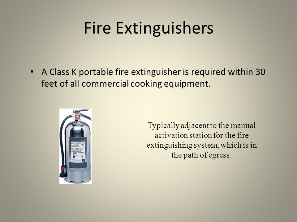 Summary Verify the fire extinguishing system is one of the three approved.