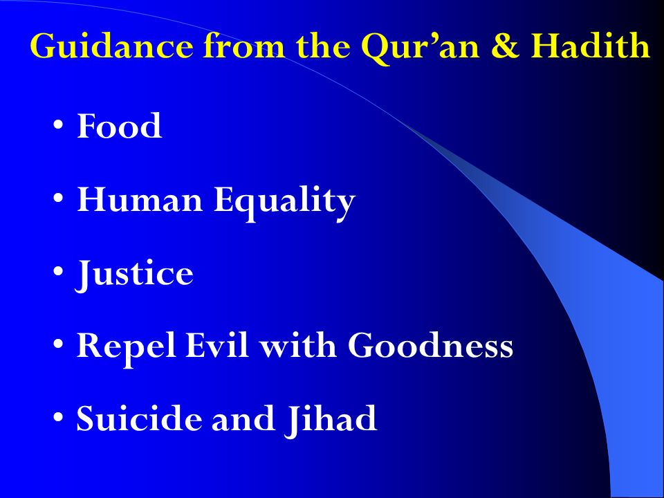 Guidance from the Quran & Hadith Food Human Equality Justice Repel Evil with Goodness Suicide and Jihad