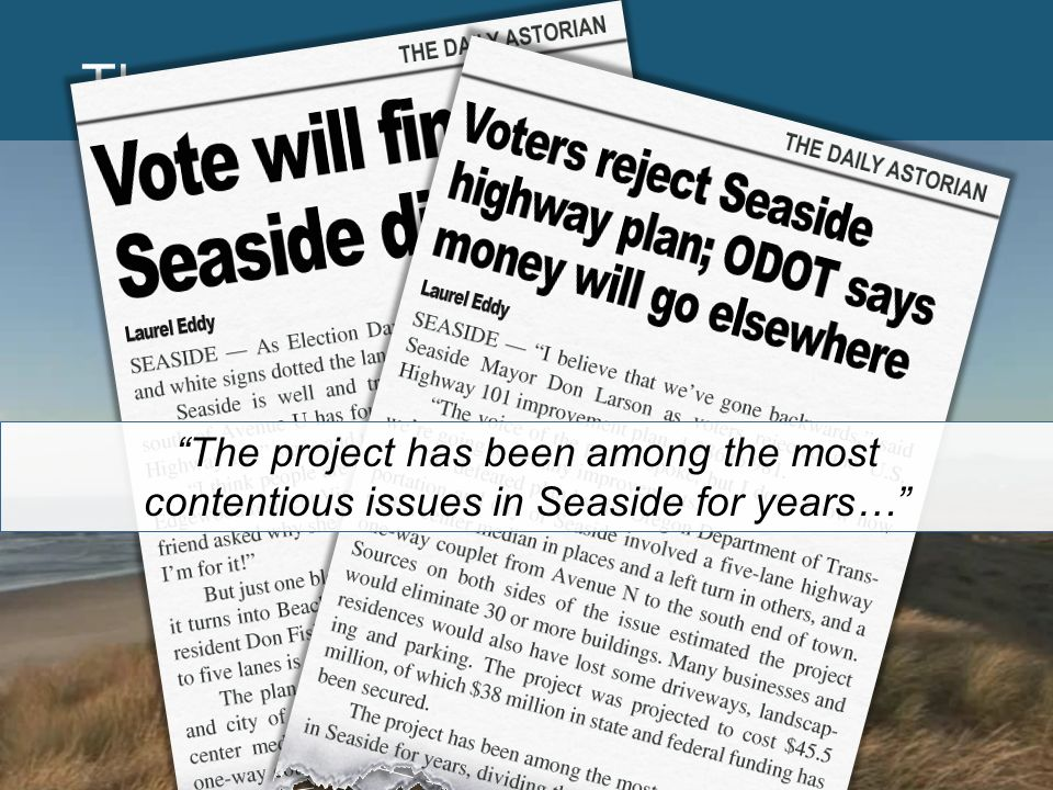 4/15 The Setting The project has been among the most contentious issues in Seaside for years…