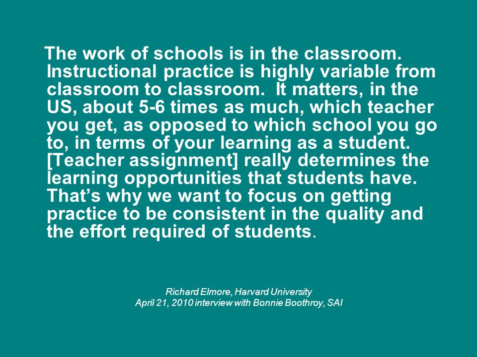 The work of schools is in the classroom.