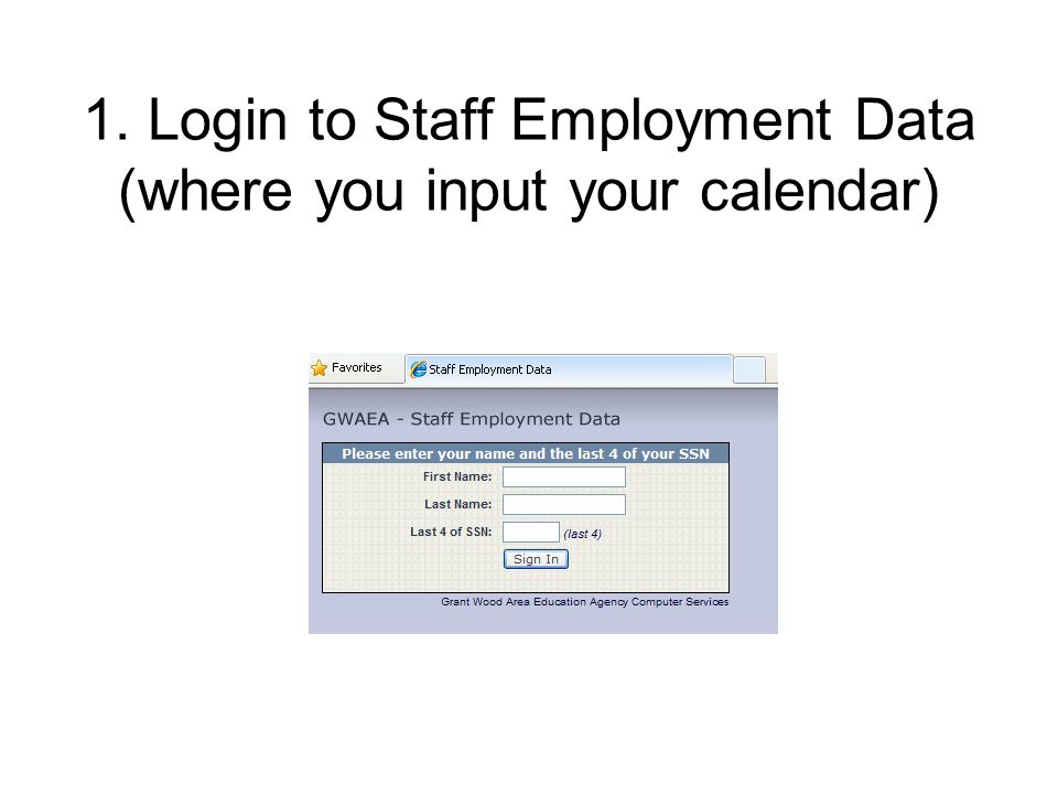 1. Login to Staff Employment Data (where you input your calendar)