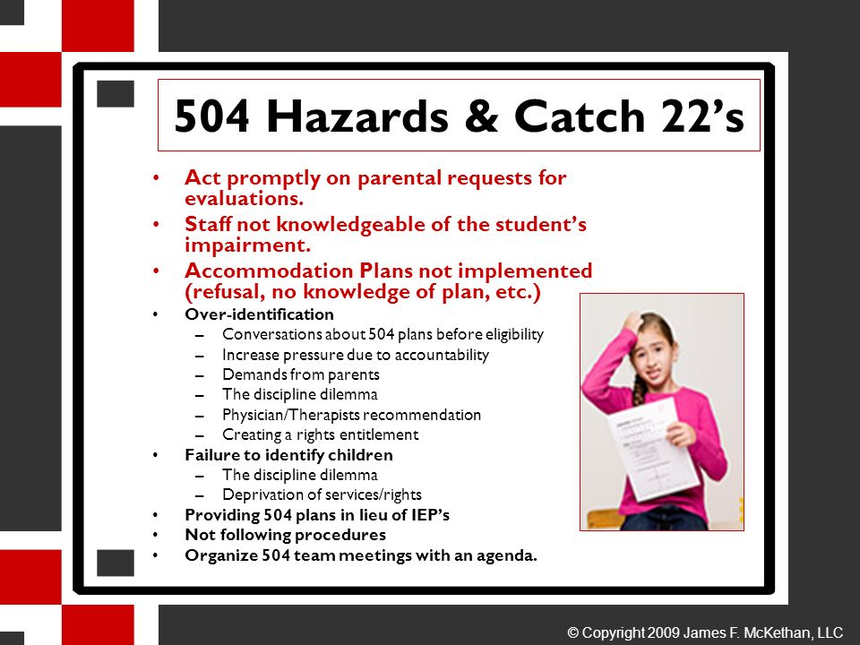 504 Hazards & Catch 22s Act promptly on parental requests for evaluations. Staff not knowledgeable of the students impairment. Accommodation Plans not