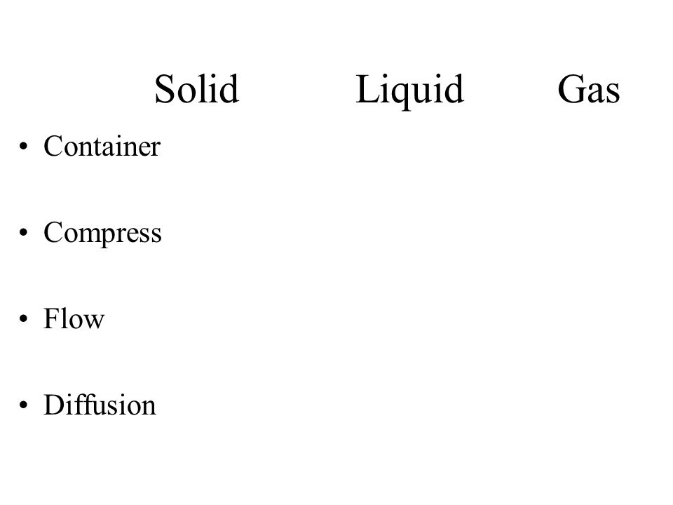 SolidLiquid Gas Container Compress Flow Diffusion