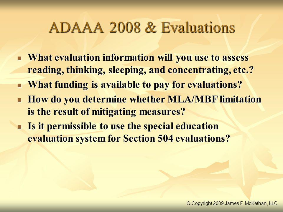 ADAAA 2008 & Evaluations What evaluation information will you use to assess reading, thinking, sleeping, and concentrating, etc.? What evaluation info