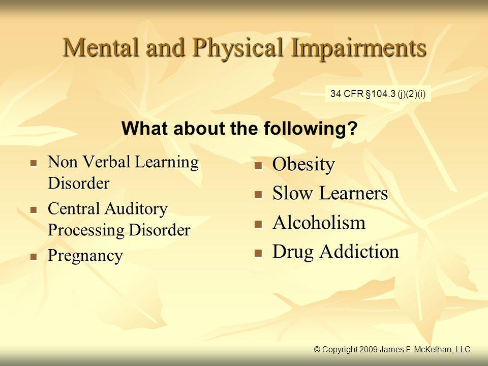 Mental and Physical Impairments Non Verbal Learning Disorder Non Verbal Learning Disorder Central Auditory Processing Disorder Central Auditory Proces