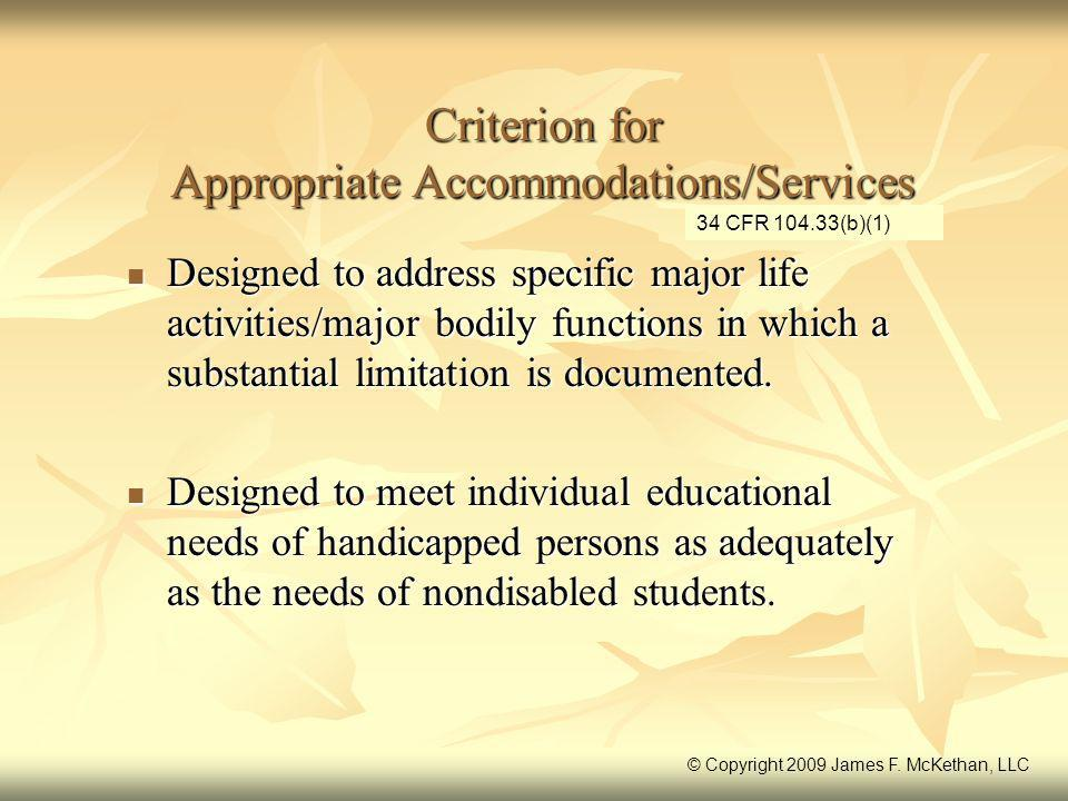 Criterion for Appropriate Accommodations/Services Designed to address specific major life activities/major bodily functions in which a substantial lim