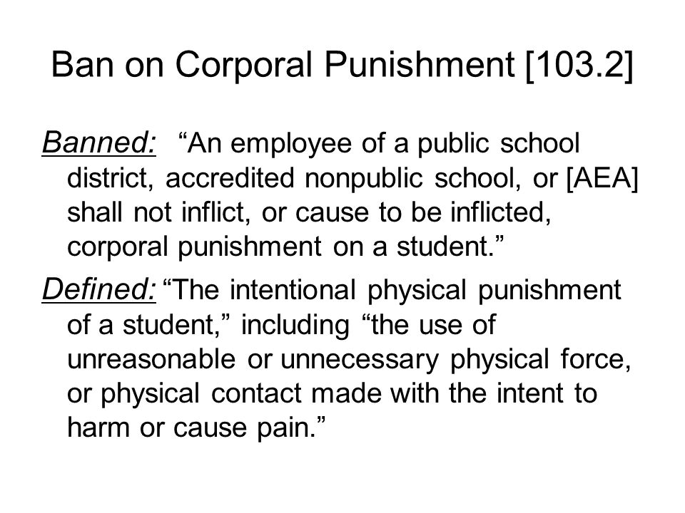 Chapter 103s Purpose [103.1] Provide guidance to employees of AEAs, LEAs, and accredited nonpublic schools. Limits on physical contact with students F