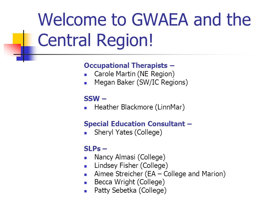 Welcome to GWAEA and the Central Region.
