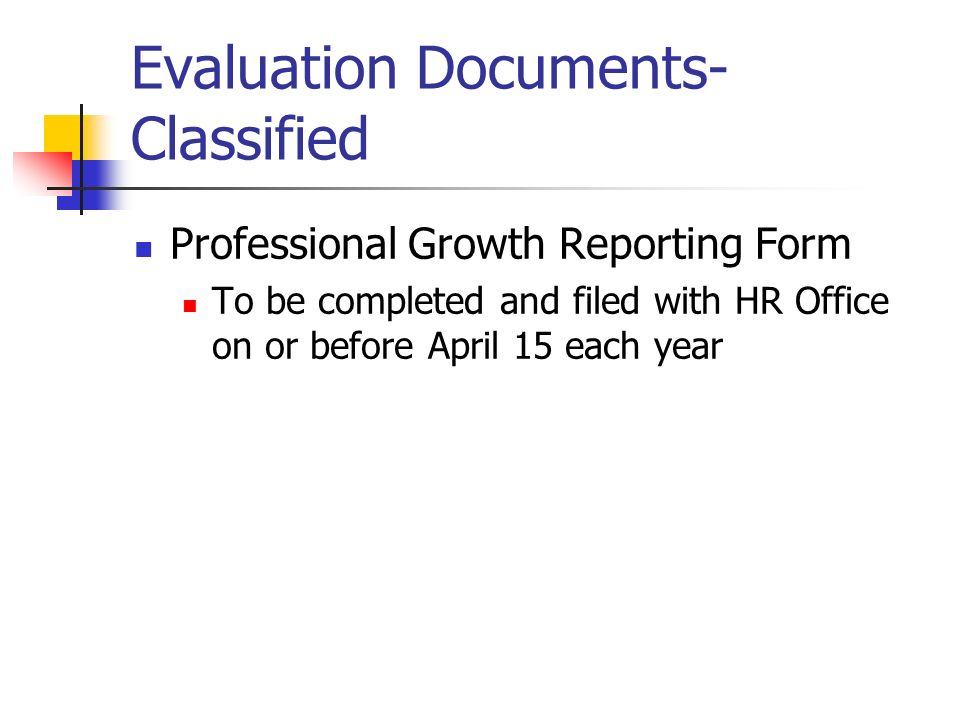 Evaluation Documents- Contracted Induction Cycle Evaluation Summary Development Cycle Annual Review Year PD Plan Annual Review New PD Plan Performance Review (every 3 years) PD Plan Annual Review Evaluation Summary New PD Plan