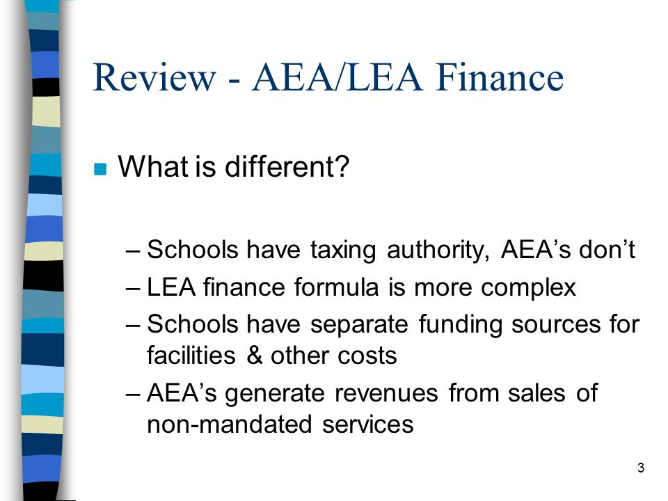 3 Review - AEA/LEA Finance n What is different.