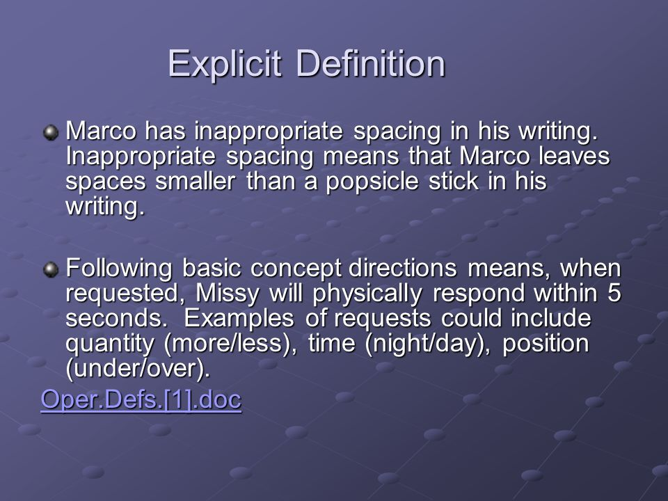 Explicit Definition Marco has inappropriate spacing in his writing.