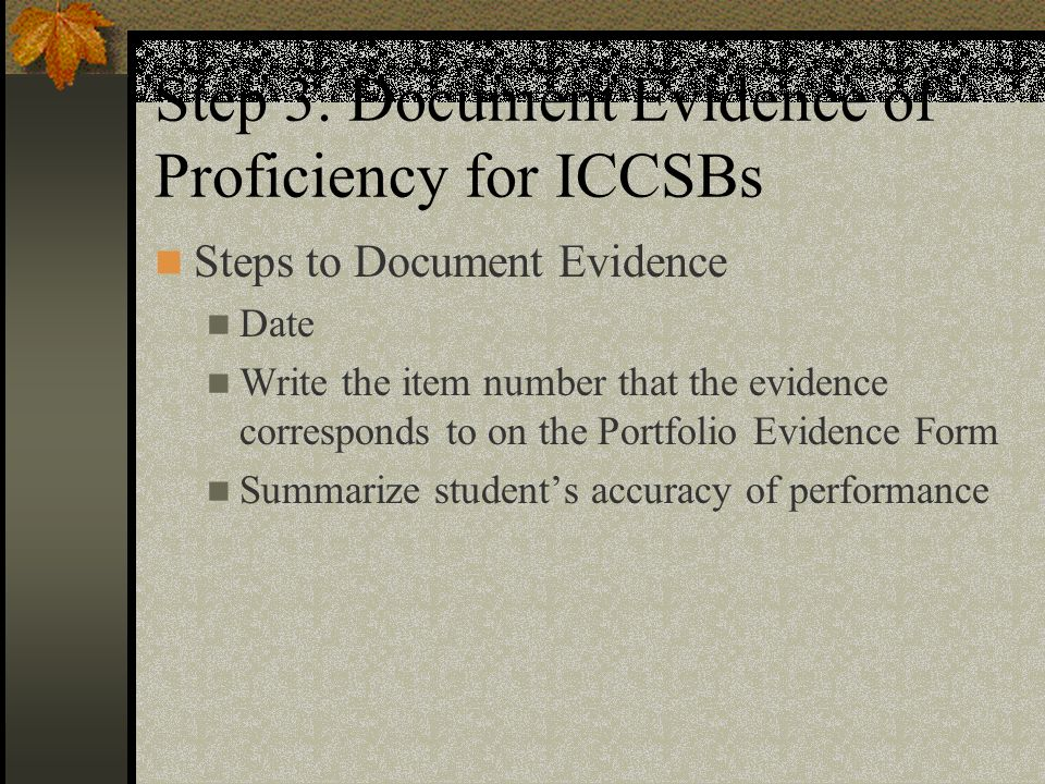 Evidence + or – 2 years or grades Recent Representative Relevant Reliable
