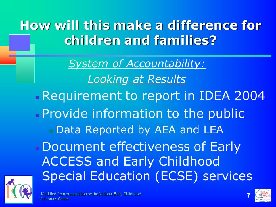 Modified from presentation by the National Early Childhood Outcomes Center 7 How will this make a difference for children and families? System of Acco