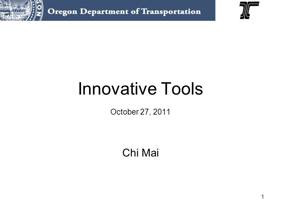 1 Innovative Tools October 27, 2011 Chi Mai