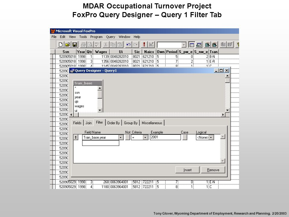 MDAR Occupational Turnover Project FoxPro Query Designer – Query 1 Filter Tab Tony Glover, Wyoming Department of Employment, Research and Planning.