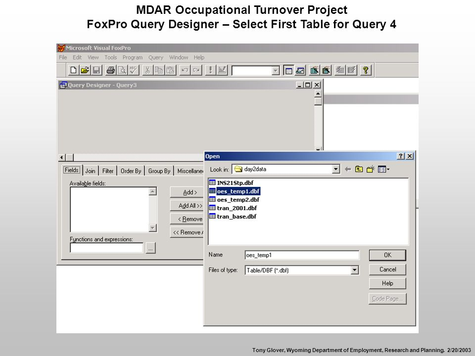 MDAR Occupational Turnover Project FoxPro Query Designer – Select First Table for Query 4 Tony Glover, Wyoming Department of Employment, Research and Planning.
