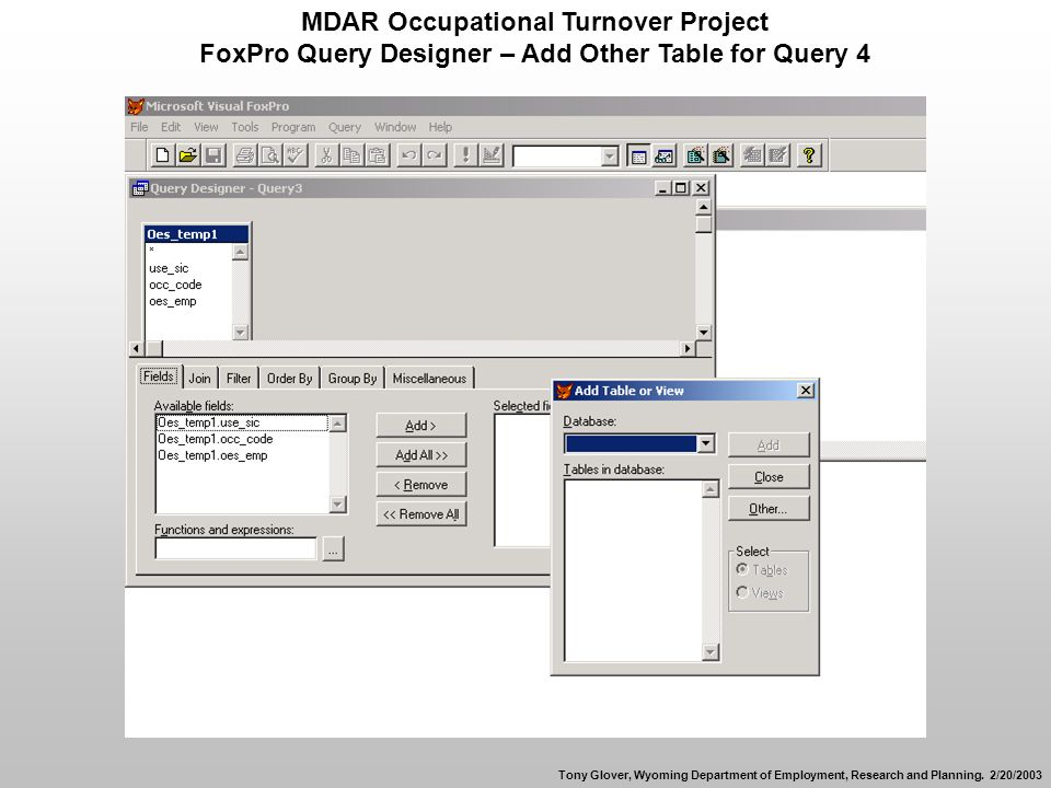MDAR Occupational Turnover Project FoxPro Query Designer – Add Other Table for Query 4 Tony Glover, Wyoming Department of Employment, Research and Planning.