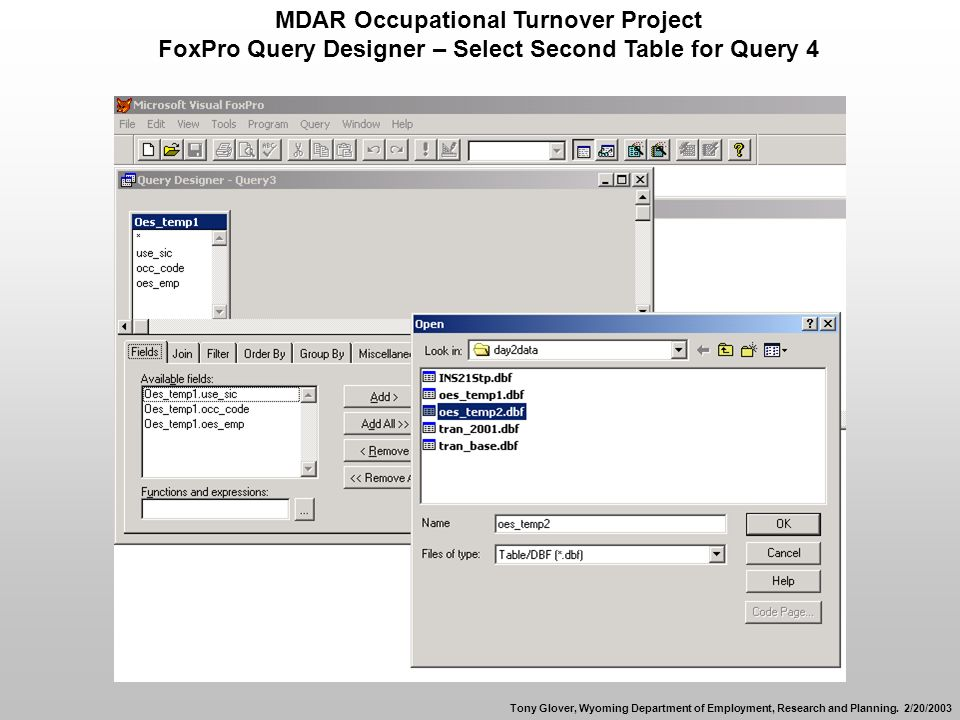 MDAR Occupational Turnover Project FoxPro Query Designer – Select Second Table for Query 4 Tony Glover, Wyoming Department of Employment, Research and Planning.