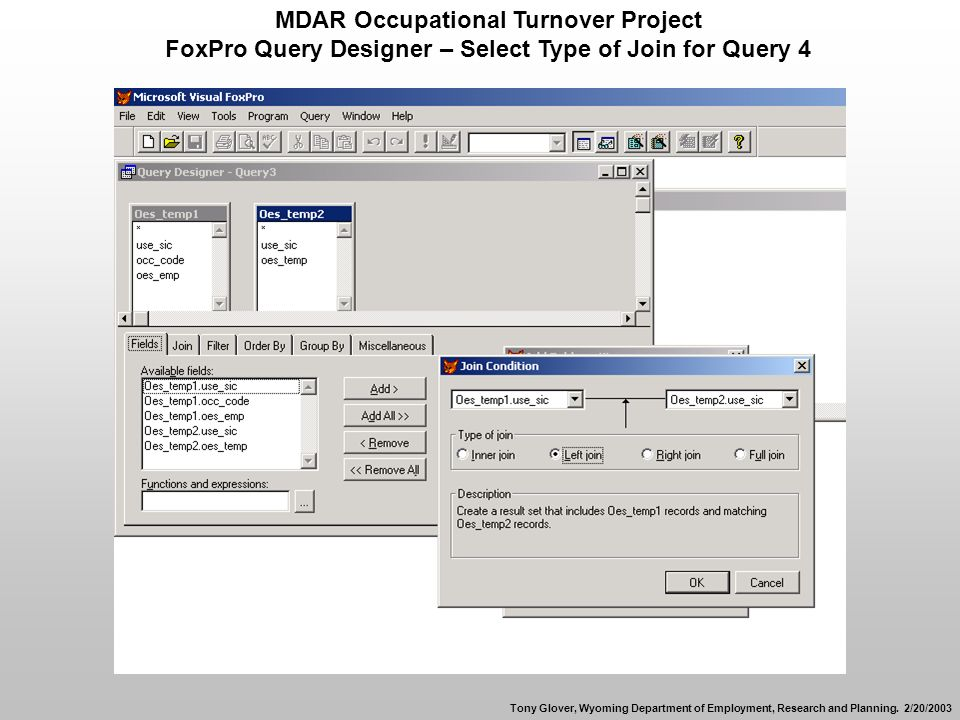 MDAR Occupational Turnover Project FoxPro Query Designer – Select Type of Join for Query 4 Tony Glover, Wyoming Department of Employment, Research and Planning.