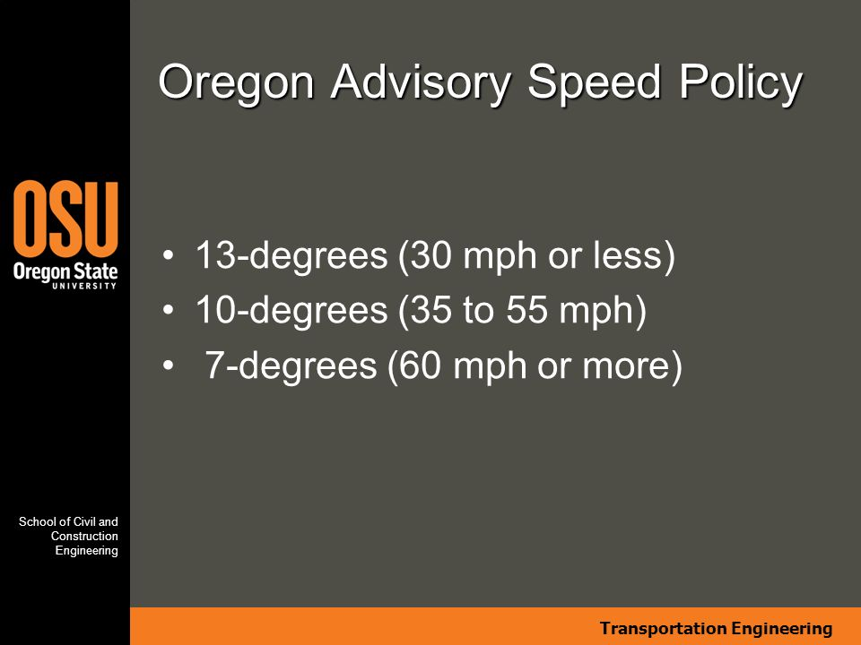 Transportation Engineering School of Civil and Construction Engineering How Well did the Observed Sites Comply with Current and Proposed MUTCD Advisory Speed Recommendations?