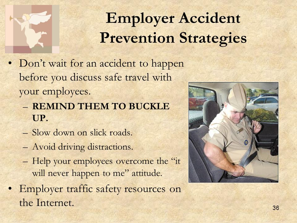 36 Dont wait for an accident to happen before you discuss safe travel with your employees.