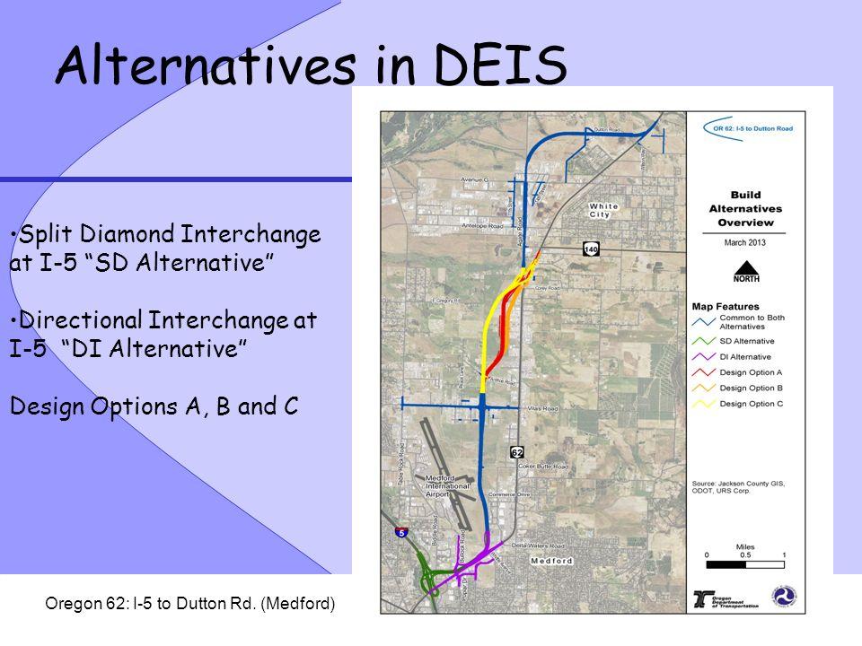Oregon 62: I-5 to Dutton Rd. (Medford) Alternatives in DEIS Split Diamond Interchange at I-5 SD Alternative Directional Interchange at I-5 DI Alternat