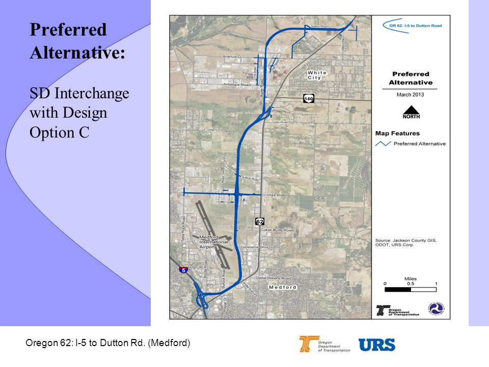 Oregon 62: I-5 to Dutton Rd. (Medford) Preferred Alternative: SD Interchange with Design Option C