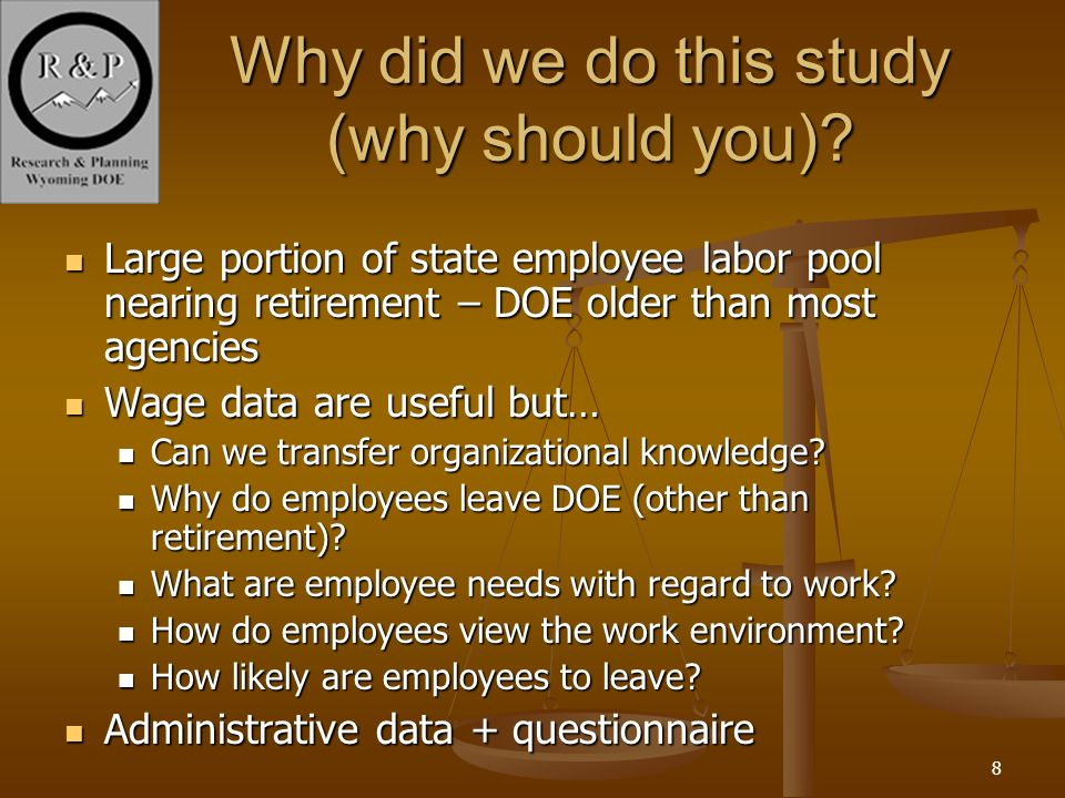 9 Data Sources DOE employee master file DOE Employee Questionnaire Statewide employer & worker wage files Workforce Planning Study Driver license file