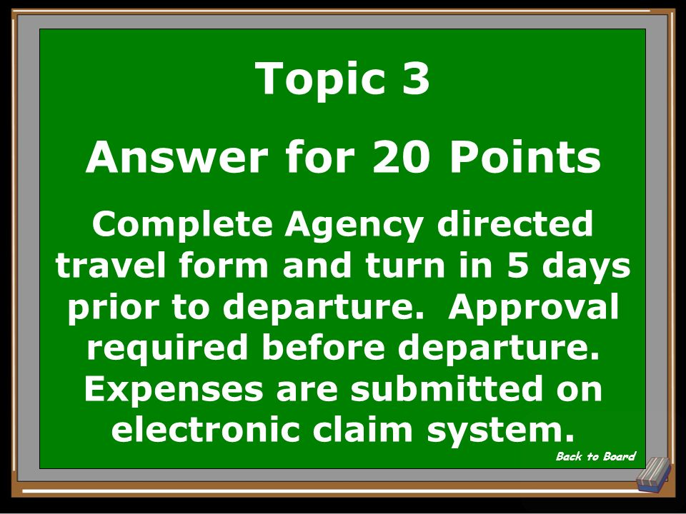 Topic 3 Question for 20 Points What is the timeline for agency directed travel.