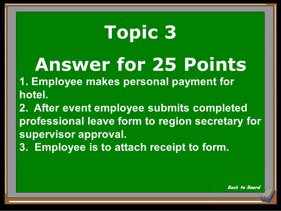 Topic 3 Question for 25 Points Scenario: I am at a conference (professional leave) and am checking out of my hotel.